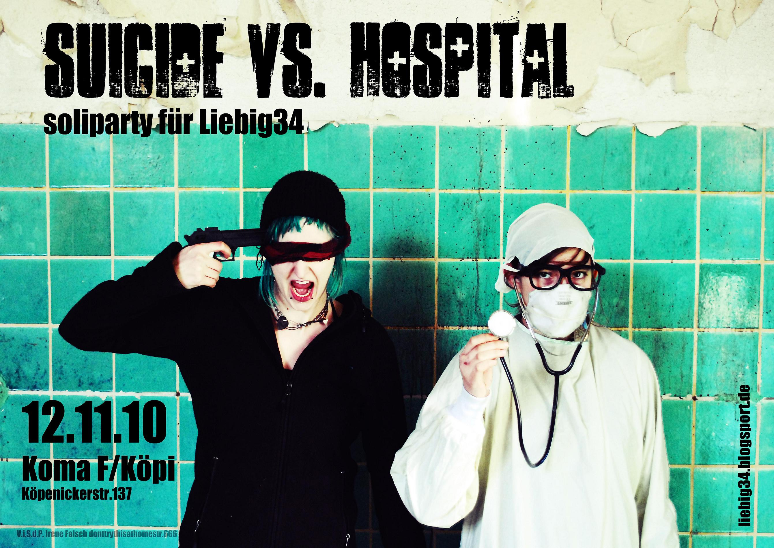 12.11.2010 Soliparty für Liebig 34: SUICIDE vs. HOSPITAL